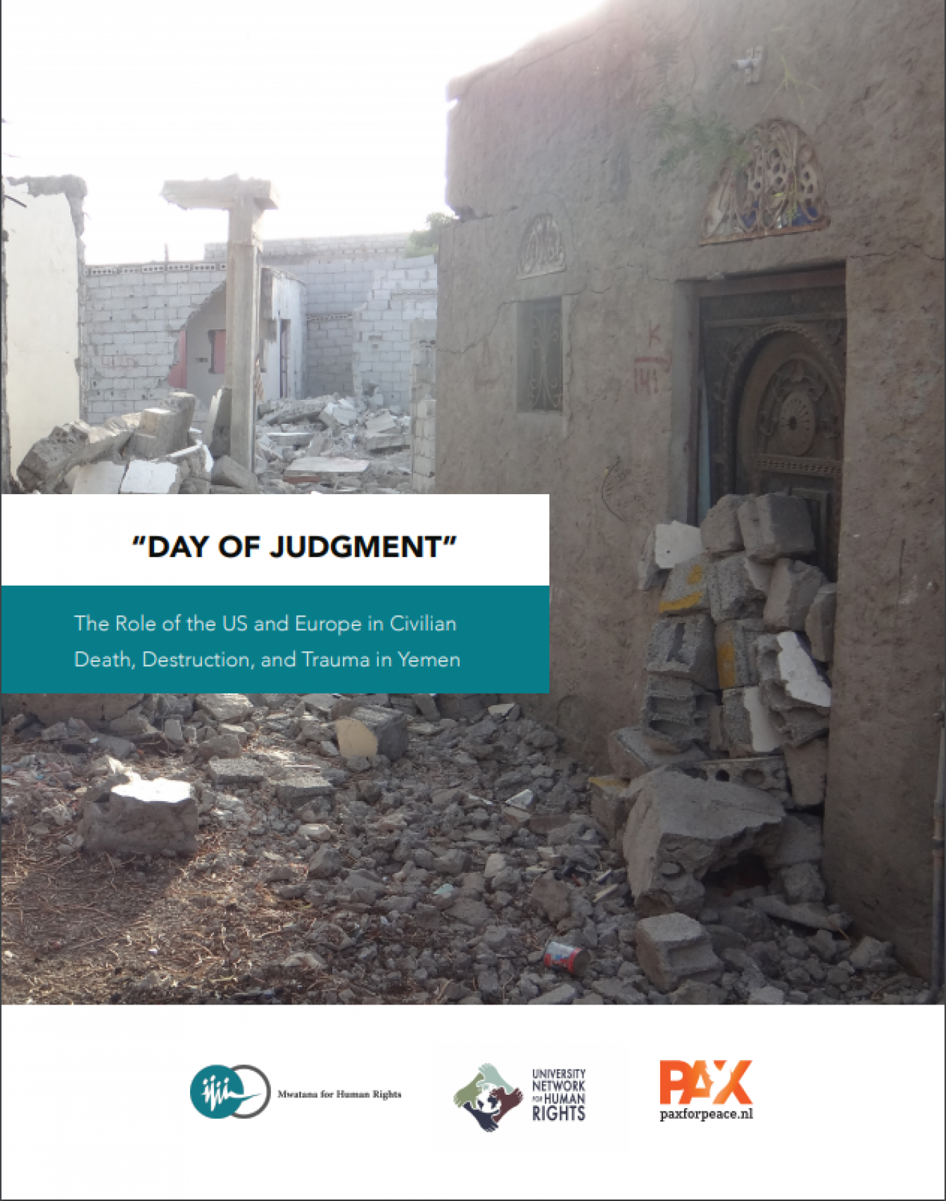 Cover van het rapport Day of Judgement: The Role of the US and Europe in Civilian Death, Destruction, and Trauma in Yemen